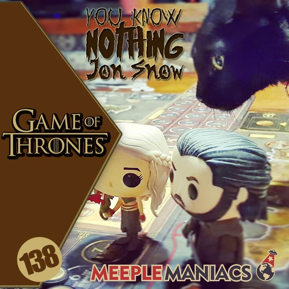 Meeple Maniacs #139- Game of Thrones